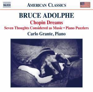 カルロ・グランテ/Bruce Adolphe: Chopin Dreams[8559805]