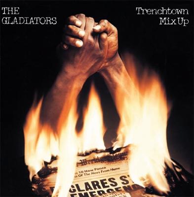 The Gladiators (Reggae)/トレンチ・タウン・ミックス・アップ<タワーレコード限定>[QIAG-70025]