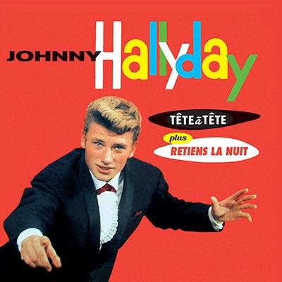Johnny Hallyday/Tete A Tete/Retiens La Retiens La Nuit<限定盤>[STATE81226]