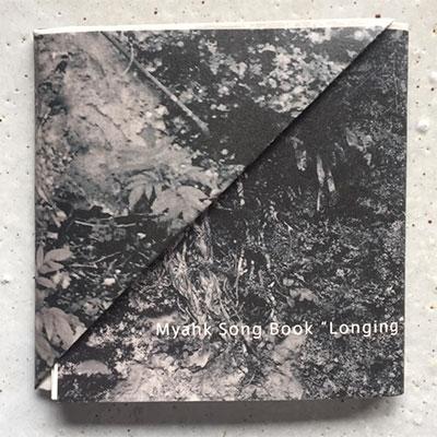 "Myahk Song Book〜ミャーク・ソング・ブック〜""LONGING"" CD"