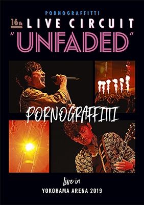 "16thライヴサーキット""UNFADED"" Live in YOKOHAMA ARENA 2019 Blu-ray Disc"