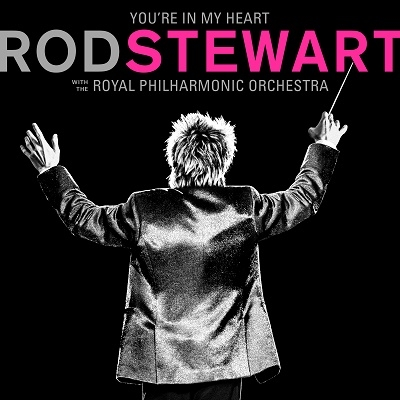You're in My Heart: Rod Stewart With the Royal Philharmonic Orchestra (Deluxe Edition) CD