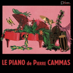Pierre Cammas/ル・ピアノ・ドゥ・ピエール・カマス [VSCD-9367]