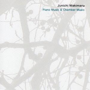 ワキマル・ジュンイチ/Piano Music &Chamber Music[OSCL-1001]