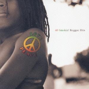 LOVE & PEACE~40 Smokin' Reggae Hits