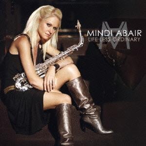 Mindi Abair/ライフレス・オーディナリー [UCCR-1060]