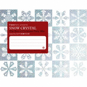 Francfranc presents SNOW CRYSTAL -The Best of Christmas Party Mix-