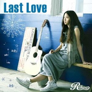 Rihwa/Last Love[TFCC-89430]