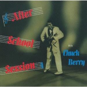 Chuck Berry/アフター・スクール・セッション +14<生産限定盤>[UICY-75941]