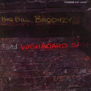 Big Bill Broonzy/ビッグ・ビル・ブルーンジー&ウォッシュボード・サム [UICY-76565]