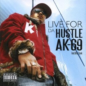 AK-69/LIVE FOR DA HUSTLE[VCCM-1011]