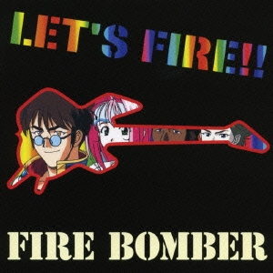 Fire Bomber/マクロス7 LET'S FIRE!![VTCL-60050]