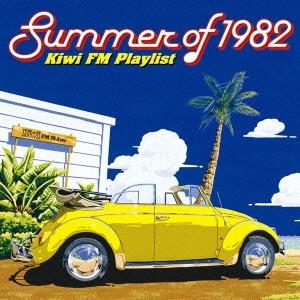 Summer of 1982 ~Kiwi FM プレイリスト