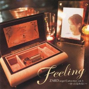 Feeling ZARD オルゴール・コレクション vol.3 ~きっと忘れない~