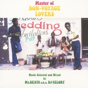 Master of BON-VOYAGE LOVERS Music Selected and Mixed by Mr.BEATS a.k.a. DJ CELORY CD