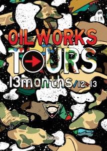 OIL WORKS/OIL WORKS TOURS 13months/12→13[OILDVD-002]