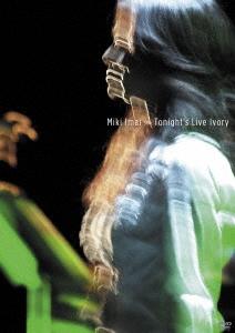 今井美樹/Tonight's Live Ivory [UPBY-9068]