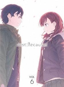 Just Because! 第6巻 [Blu-ray Disc+CD]<初回限定版>