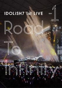 アイドリッシュセブン 1st LIVE「Road To Infinity」 DAY1 DVD