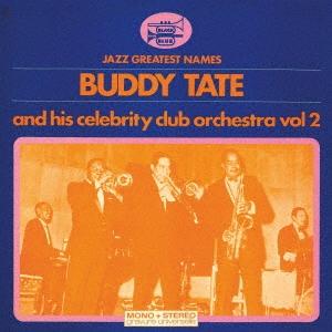 Buddy Tate &His Celebrity Club Orchestra/バディ・テイト・アンド・ヒズ・セレブリティ・クラブ・オーケストラ Vol.2<完全限定生産盤>[CDSOL-46070]