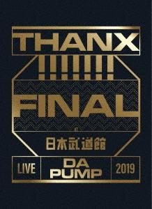 LIVE DA PUMP 2019 THANX!!!!!!! FINAL at 日本武道館 [2DVD+2CD+豪華ブックレット]<初回生産限定盤> DVD