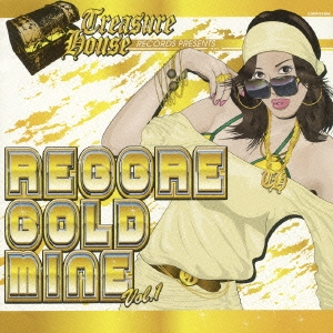 TREASURE HOUSE RECORDS presents REGGAE GOLD MINE Vol.1