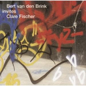 ベルト・ファン・デン・ブリンク・インヴァイツ・クレア・フィッシャー<完全限定生産盤>
