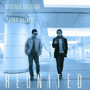 杉山清貴/KIYOTAKA SUGIYAMA MEETS TETSUJI HAYASHI REUNITED [CD+DVD] [VPCC-80650]