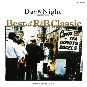 Thing-0/Day &Night Urban Daily Songs Best of R and B Classic 30 cover songs DJ Mix[LDFFR-001]