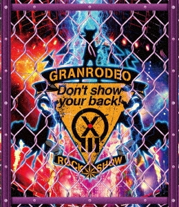 GRANRODEO LIVE 2018 G13 ROCK☆SHOW -Don't show your back!- Blu-ray Disc