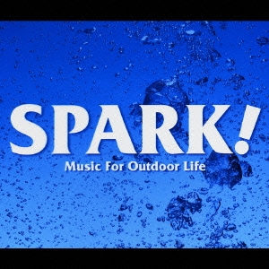 SPARK! Music For Outdoor Life