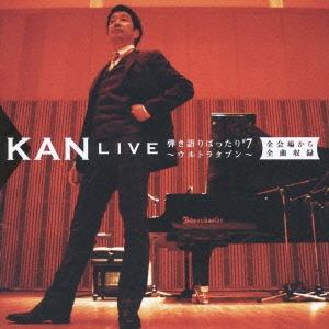 KAN/LIVE 弾き語りばったり #7 ~ウルトラタブン~  全会場から全曲収録~ [EPCE-5582]