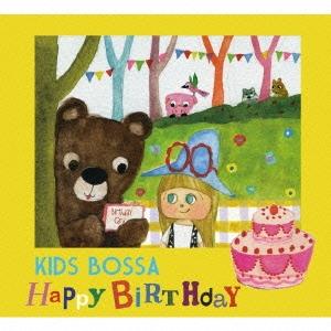 KIDS BOSSA Happy Birthday<期間生産限定盤>[XNSS-10182]