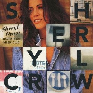 Sheryl Crow/チューズデイ・ナイト・ミュージック・クラブ [UICY-20434]
