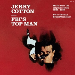 Peter Thomas Sound Orchestra/ジェリー・コットン-エフビーアイズ・トップ・マン[THCD-181]