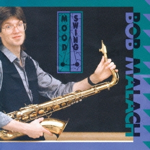 Bob Malach/ムード・スウィング[SCOL-4005]