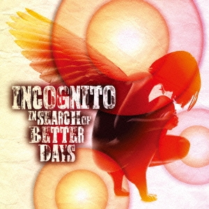 Incognito/イン・サーチ・オブ・ベター・デイズ