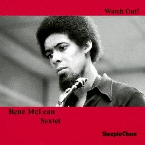 Rene McLean Sextet/ウォッチ・アウト!<完全限定盤>[THCD-534]