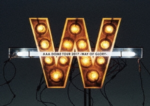 AAA DOME TOUR 2017 WAY OF GLORY [スマプラ付]<通常版> DVD