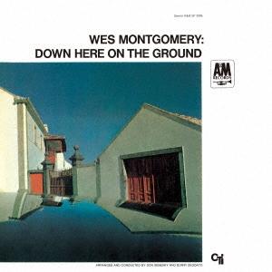 Wes Montgomery/ダウン・ヒア・オン・ザ・グラウンド[UCCV-3078]