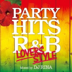 DJ RINA/PARTY HITS R&B 〜LOVERS STYLE〜 Mixed by DJ RINA[GRVY-036]