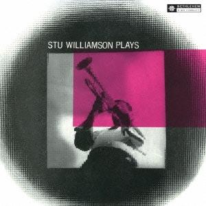 Stu Williamson/ステュ・ウィリアムソン・プレイズ<完全限定生産盤>[CDSOL-6104]