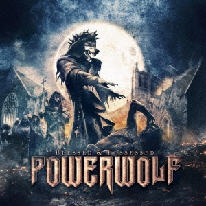 Powerwolf/狂気崇拝~ブレスト・アンド・ポゼスト [MICP-90088]