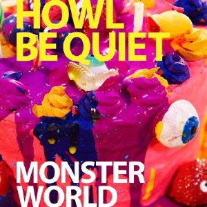 HOWL BE QUIET/MONSTER WORLD<通常盤>[PCCA-04351]