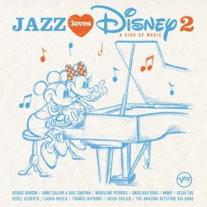 ジャズ・ラヴズ・ディズニー 2 -ア・カインド・オブ・マジック- SHM-CD