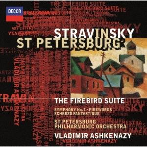 ストラヴィンスキー:≪火の鳥≫組曲(1911年版) 幻想曲≪花火≫、交響曲第1番、幻想的スケルツォ