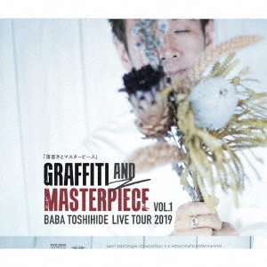 GRAFFITI AND MASTERPIECE vol.1 BABA TOSHIHIDE LIVE TOUR 2019 CD