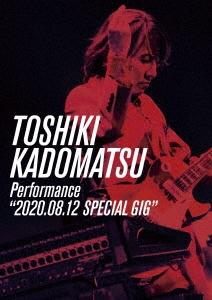 "TOSHIKI KADOMATSU Performance""2020.08.12 SPECIAL GIG"" DVD"