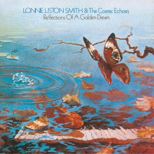 Lonnie Liston Smith &The Cosmic Echoes/リフレクションズ・オブ・ア・ゴールデン・ドリーム<期間限定価格盤>[UVJZ-20100]