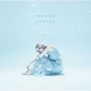 フェリチータ/echoes<KIYONO盤> 12cmCD Single